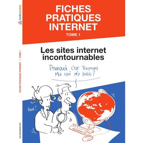 ORDISSIMO Livre de fiches pratiques Internet tome1 : les sites incontournables