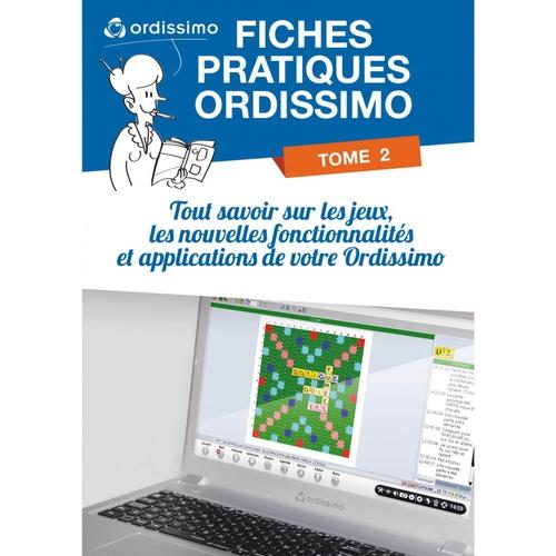 ORDISSIMO Livre des fiches pratiques Tome 2:  fonctionnalités et applications
